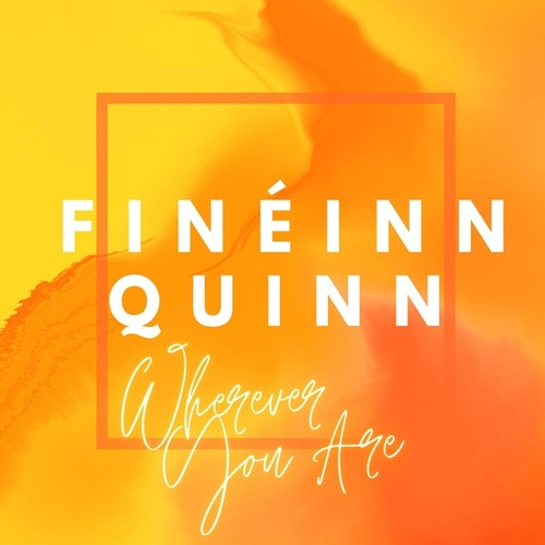 Wherever You Are de Finéinn Quinn
