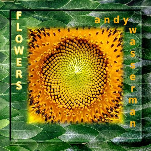 Flowers by Andy Wasserman