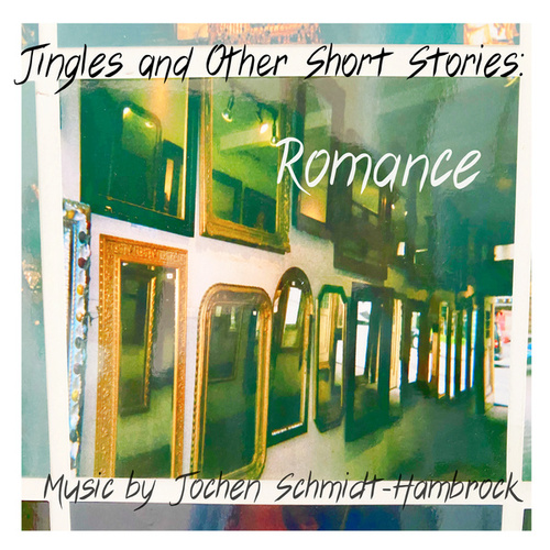 Jingles and Other Short Stories: Romance (Production Music) von Jochen Schmidt-Hambrock