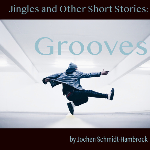 Jingles and Other Short Stories: Grooves (Production Music) von Jochen Schmidt-Hambrock