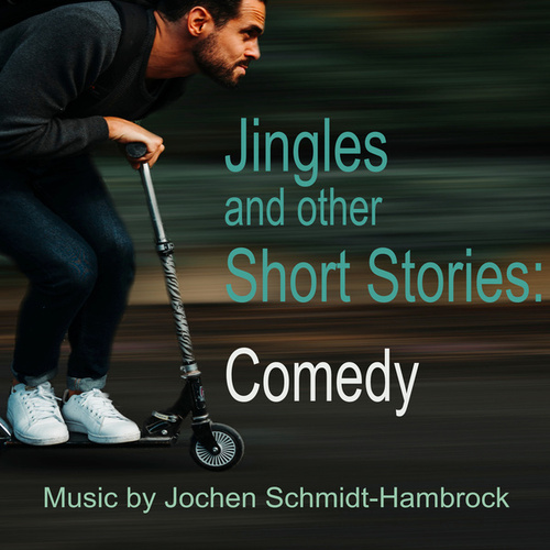 Jingles and Other Short Stories: Comedy (Production Music) von Jochen Schmidt-Hambrock