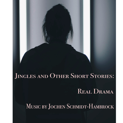 Jingles and Other Short Stories: Real Drama (Production Music) von Jochen Schmidt-Hambrock