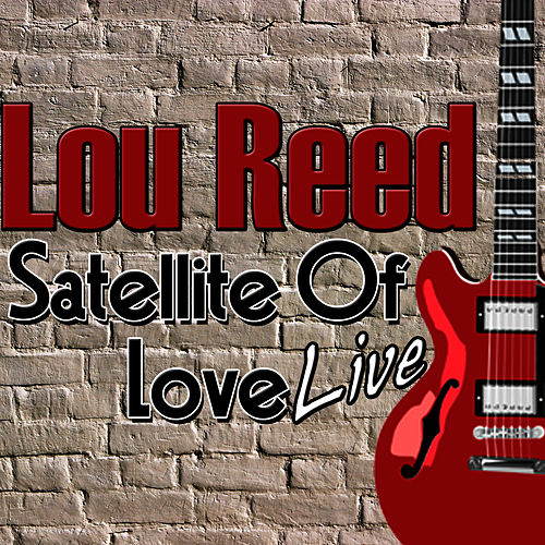 Satellite of Love: Live de Lou Reed