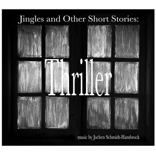 Jingles and Other Short Stories: Thriller (Production Music) von Jochen Schmidt-Hambrock