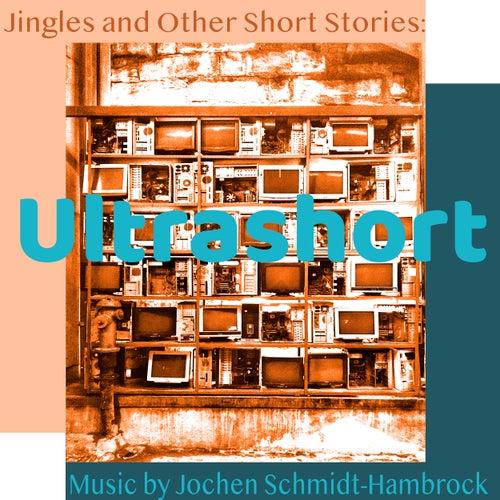 Jingles and Other Short Stories: Ultrashort Jingles (Production Music) von Jochen Schmidt-Hambrock