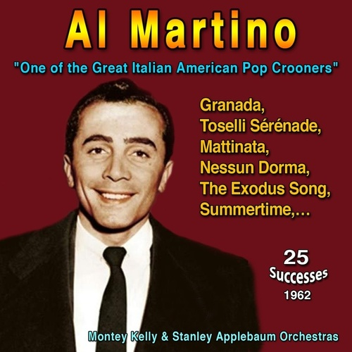 Al Martino - 'One of the Great Italian American Pop Crooners' (The Exciting Voice of A.M. - Swing Along with A.M. (1959-1962)) by Al Martino