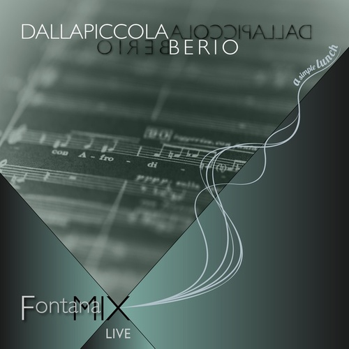 Dallapiccola Berio (Live) by FontanaMIXensemble