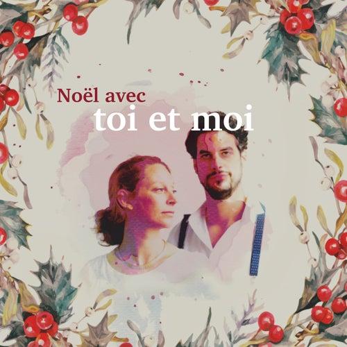 Noël avec toi et moi by Toi et moi