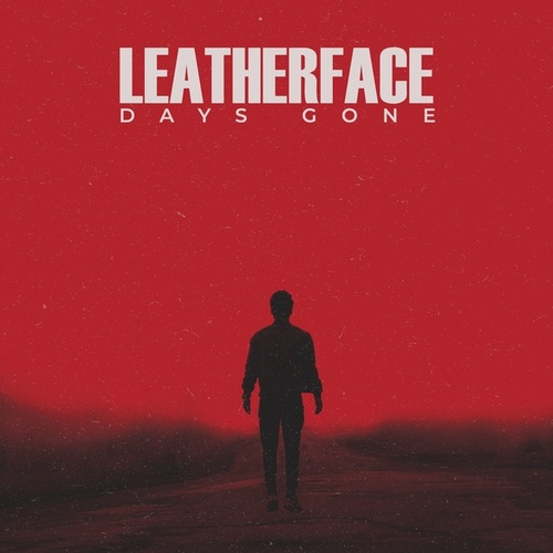 Days Gone by Leatherface