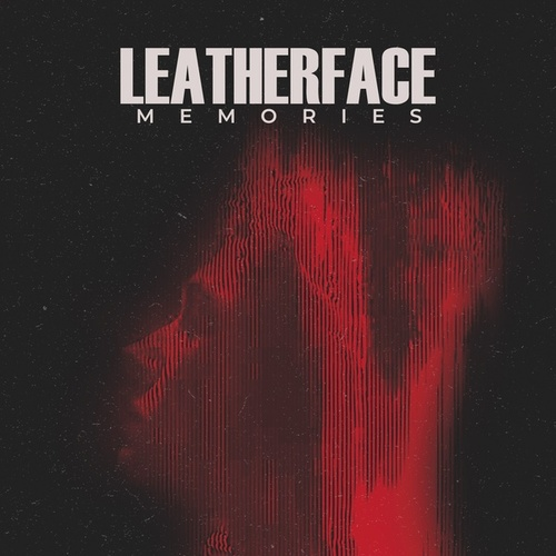 Memories by Leatherface