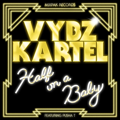 Half On A Baby (Remix) [feat. Pusha T] – Single by VYBZ Kartel