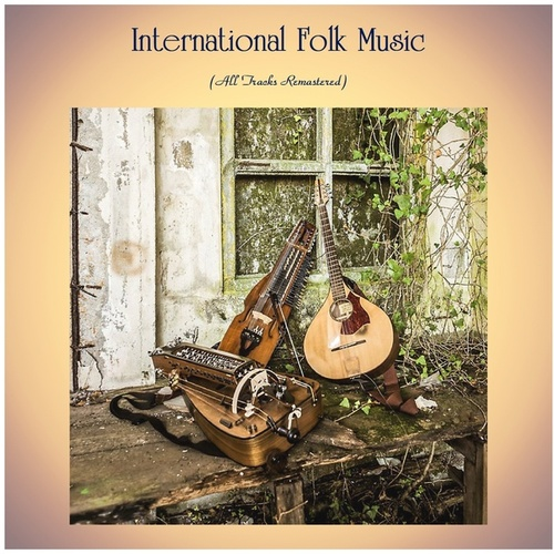 International Folk Music (All Tracks Remastered) by The Clancy Brothers