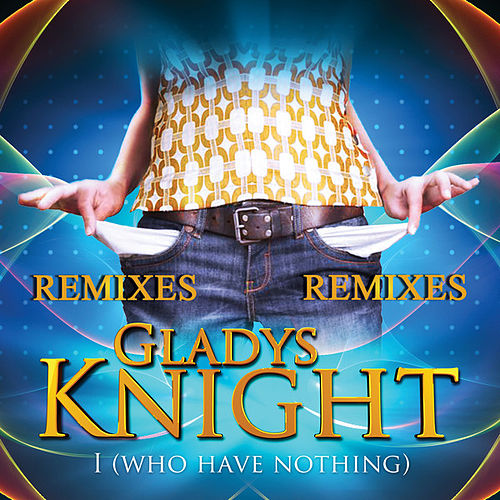 I Who Have Nothing - Remixes de Gladys Knight