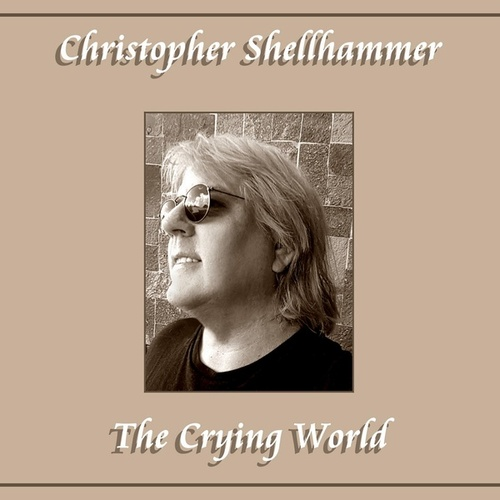 The Crying World by Christopher Shellhammer