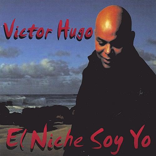 'El Niche Soy Yo' de Victor Hugo