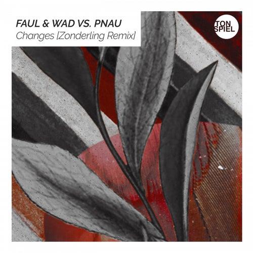 Changes (Zonderling Remix) von Faul & Wad
