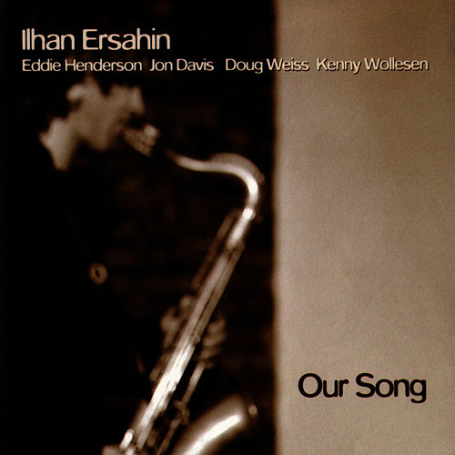 Our Song de Ilhan Ersahin