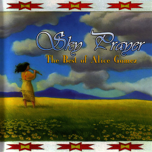 Sky Prayer - The Best of Alice Gomez von Alice Gomez