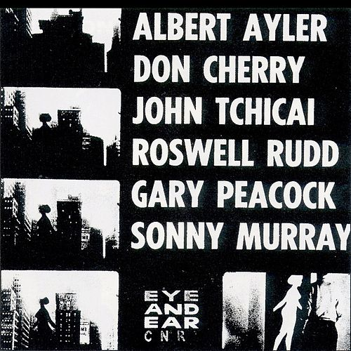 New York Eye And Ear Control de Albert Ayler