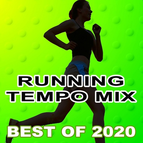 Running Tempo Mix, the Best Running Hits of 2020 (The Best Motivational Running and Jogging Music Playlist to Make Every Run Tracker Workout to a Success) von Various Artists