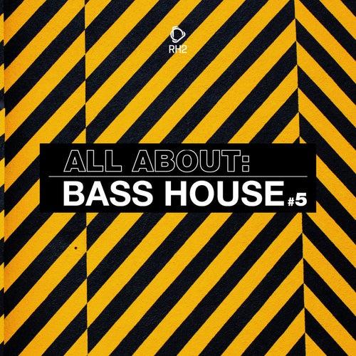 All About: Bass House, Vol. 5 de Various Artists