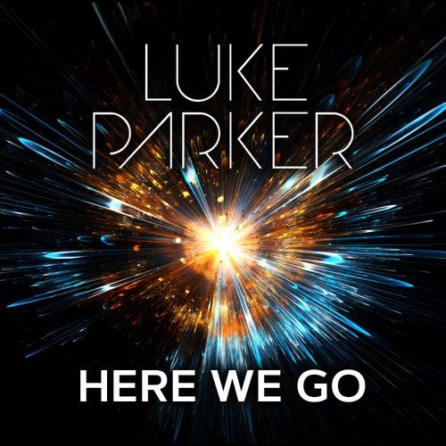 Here We Go by Luke Parker
