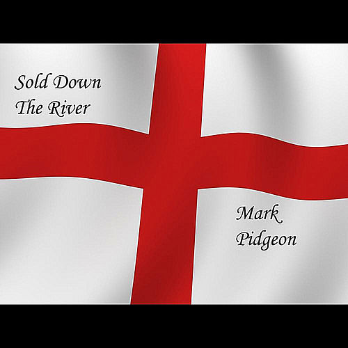 Sold Down the River von Mark Pidgeon