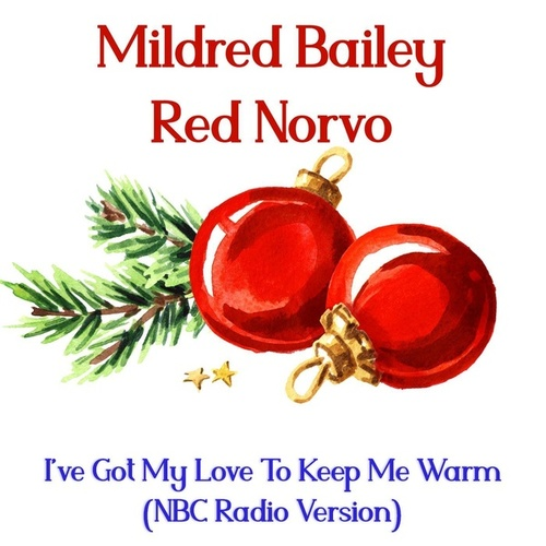 I've Got My Love to Keep Me Warm (NBC Radio Version) by Mildred Bailey