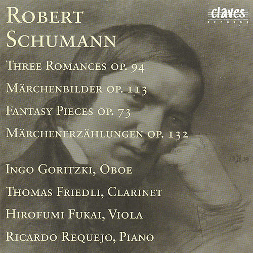 R. Schumann : Three Romances Op. 94 - Märchenbilder Op. 113 - Fantasy Pieces Op. 73 - Märchenerzählungen Op. 132 by Various Artists