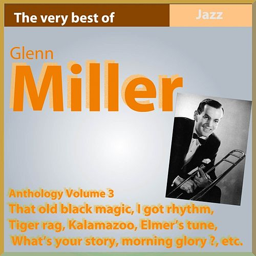 Glenn Miller Anthology, Vol. 3 (That Old Black Magic) von Glenn Miller