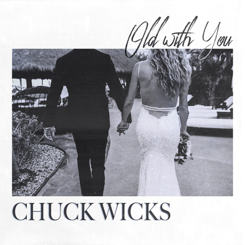 Old with You de Chuck Wicks