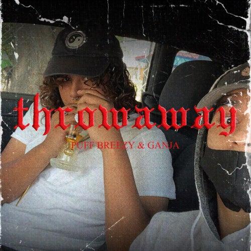 Throwaway (Starring: Ganja) by Puff Breezy