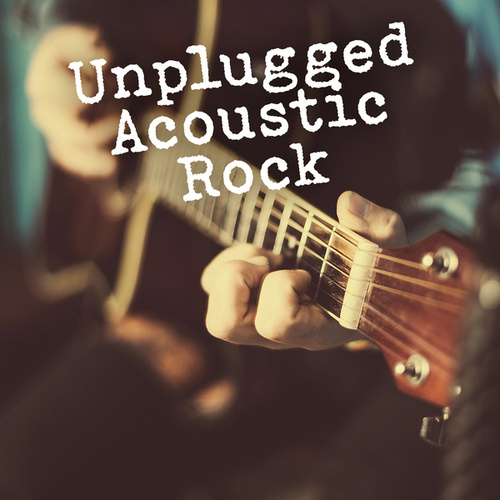 Unplugged Acoustic Rock by Various Artists