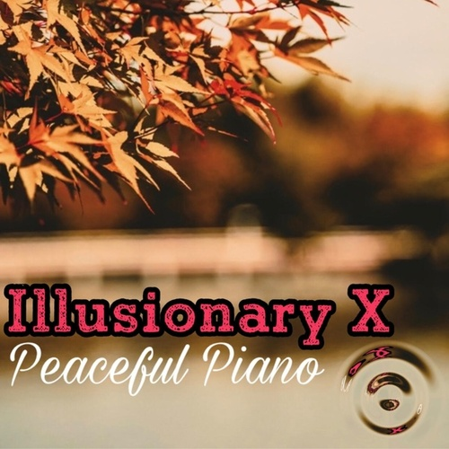 Peaceful Piano by Illusionary X
