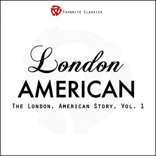 The London American Story, Vol .1 by Various Artists