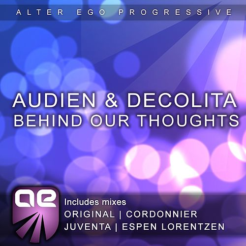 Behind Our Thoughts von Audien