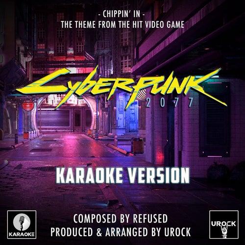 Chippin' In (From 'Cyberpunk 2077') (Karaoke Version) von Urock Karaoke