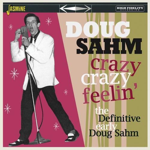 Crazy, Crazy Feelin': The Definitive Early Dough Sahm de Doug Sahm