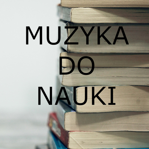 Muzyka do nauki by Various Artists