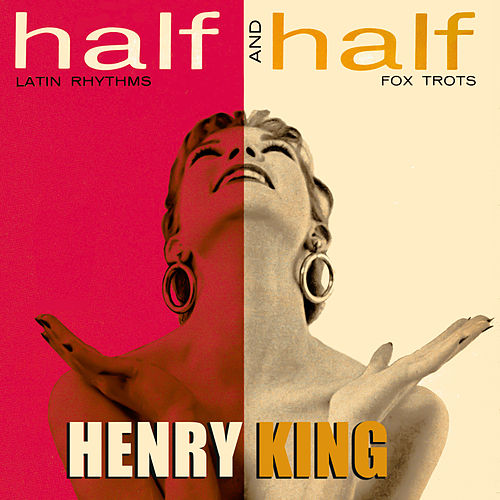 Half & Half! Latin Rhythms & Fox Trots von Henry King