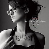 Ghost by Ingrid Michaelson