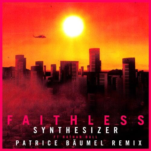 Synthesizer (feat. Nathan Ball) [Patrice Bäumel Remix] (Edit) by Faithless