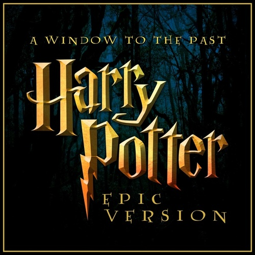 A Window to the Past (From 'harry Potter and the Prisoner of Azkaban') (Epic Version) von L'orchestra Cinematique