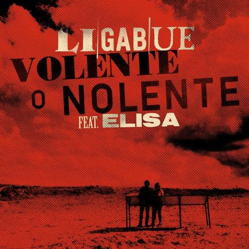 Volente o nolente (feat. Elisa) by Ligabue