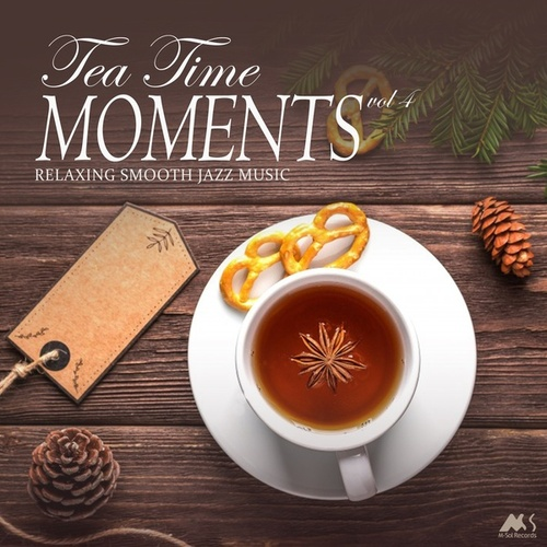 Tea Time Moments Vol.4 (Relaxing Smooth Jazz Music) van Various Artists