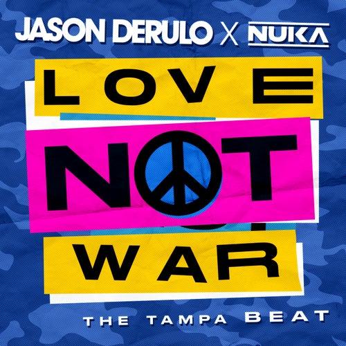Love Not War (The Tampa Beat) von Jason Derulo x Nuka