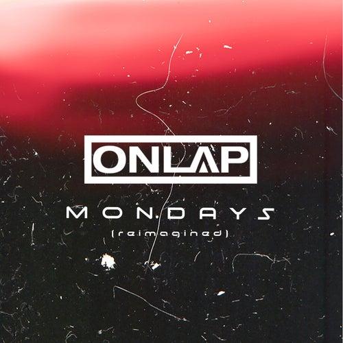 Mondays (Reimagined) by Onlap