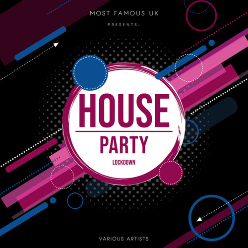 Most Famous Uk Presents House Party Lockdown by Various Artists