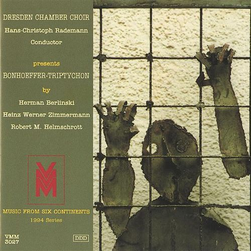 Music from 6 Continents (1994 Series): Bonhoeffer-Triptychon de Hans-Christoph Rademann