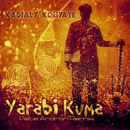 Yarabi Kuma (Pete Ardron Remix) by Kadialy Kouyate